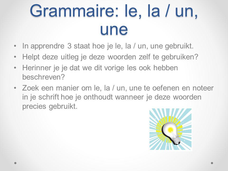 Grammaire: le, la / un, une