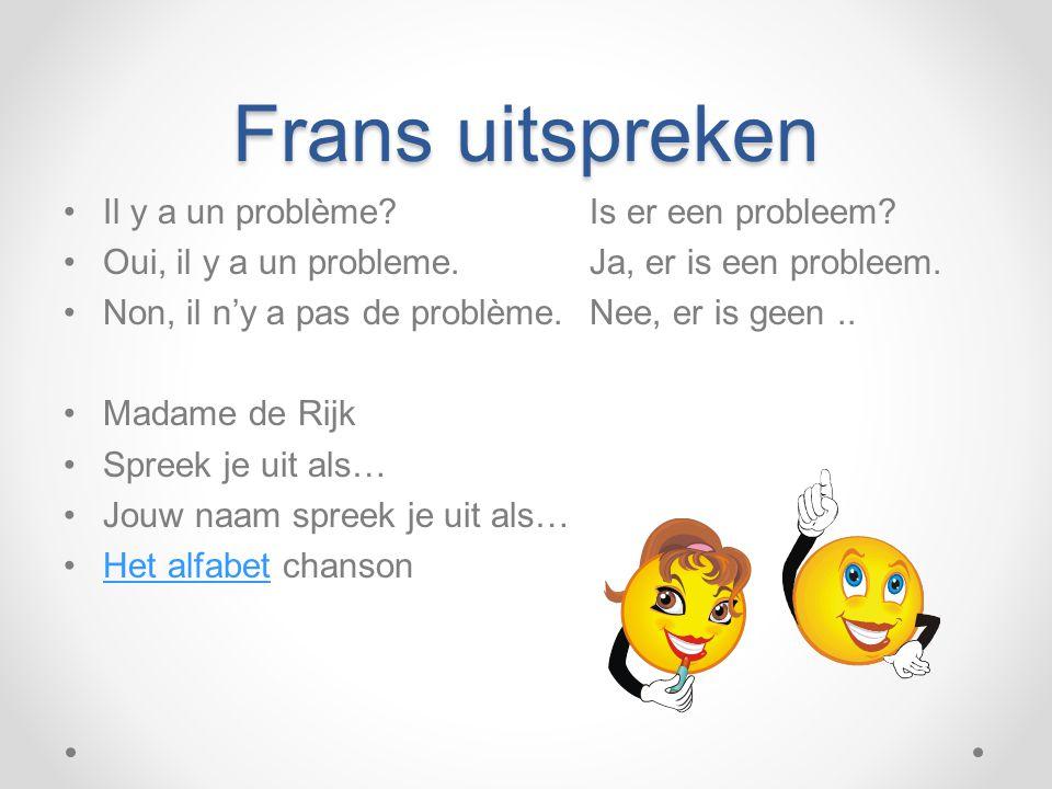 Frans uitspreken Il y a un problème Is er een probleem