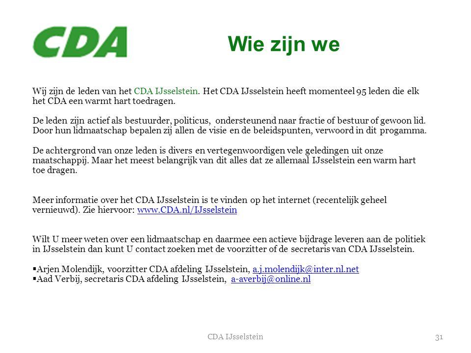 Wie zijn we Wij zijn de leden van het CDA IJsselstein. Het CDA IJsselstein heeft momenteel 95 leden die elk het CDA een warmt hart toedragen.
