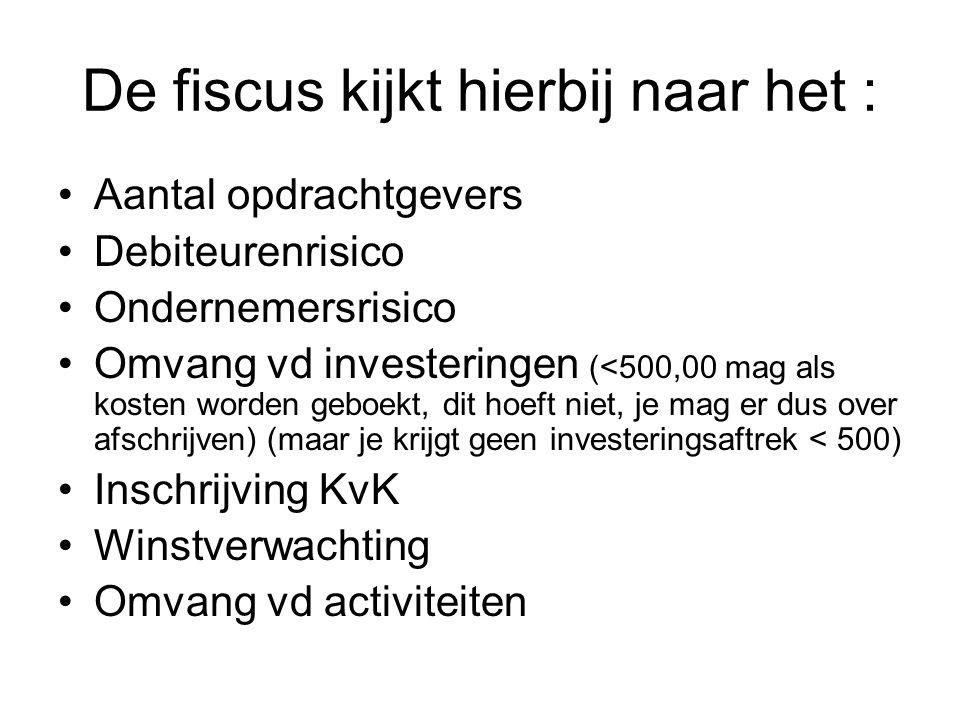 De fiscus kijkt hierbij naar het :
