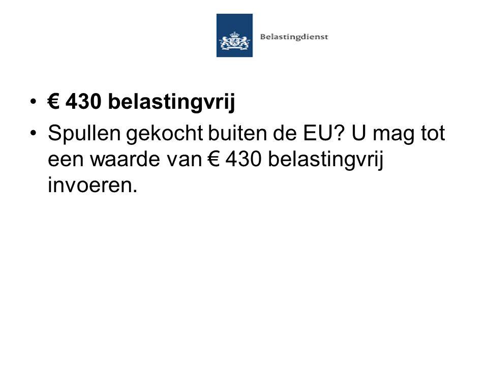 € 430 belastingvrij Spullen gekocht buiten de EU.