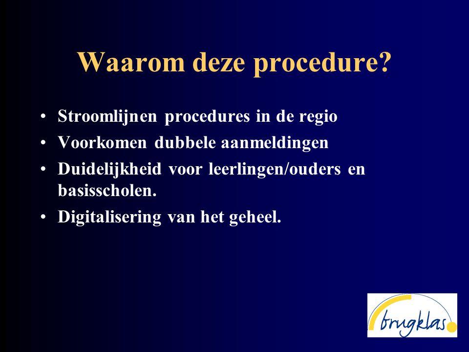Waarom deze procedure Stroomlijnen procedures in de regio