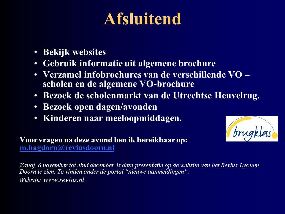 Afsluitend Bekijk websites Gebruik informatie uit algemene brochure
