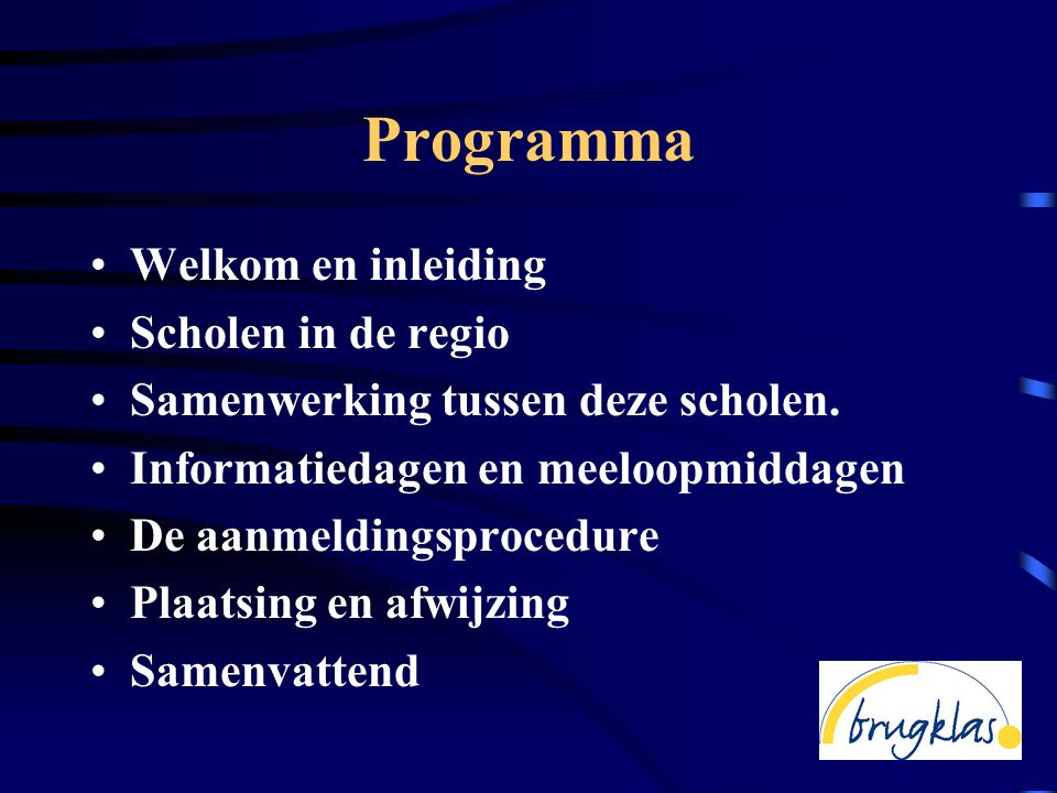 Programma Welkom en inleiding Scholen in de regio