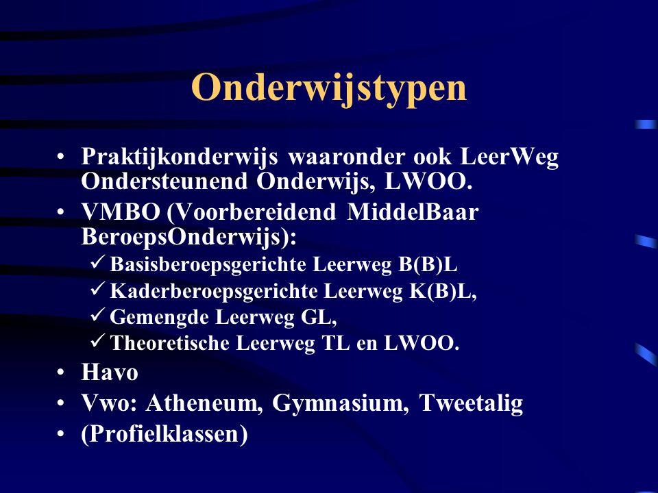 Onderwijstypen Praktijkonderwijs waaronder ook LeerWeg Ondersteunend Onderwijs, LWOO. VMBO (Voorbereidend MiddelBaar BeroepsOnderwijs):