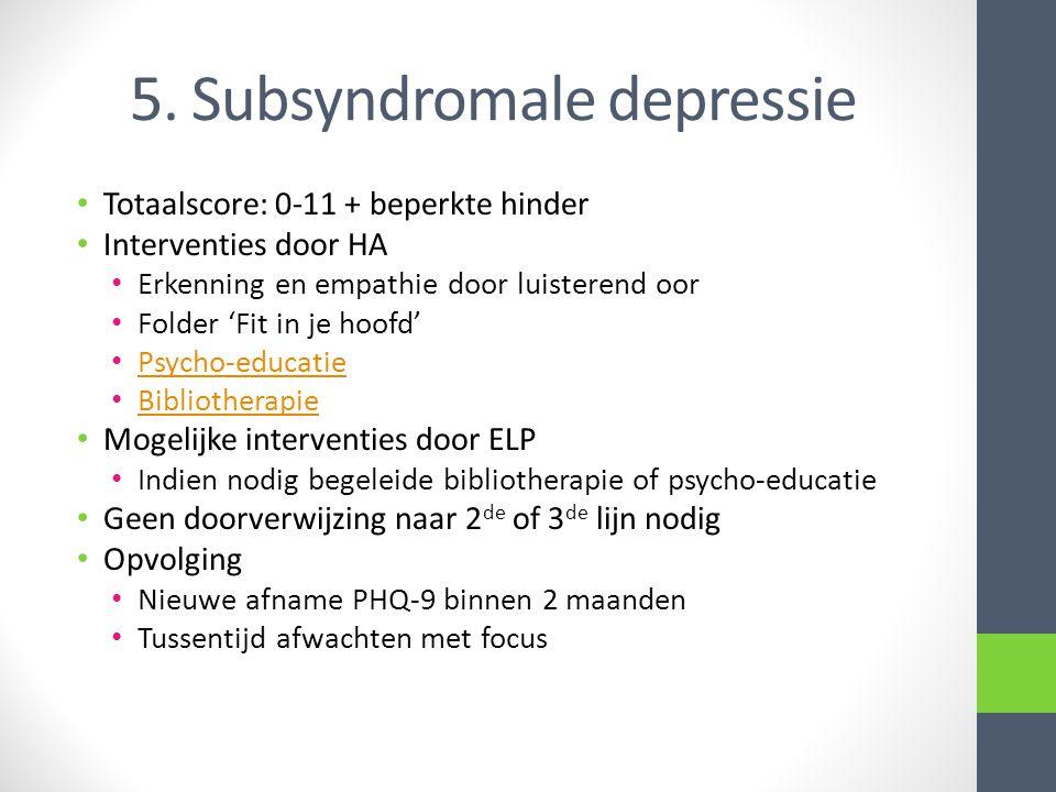 5. Subsyndromale depressie