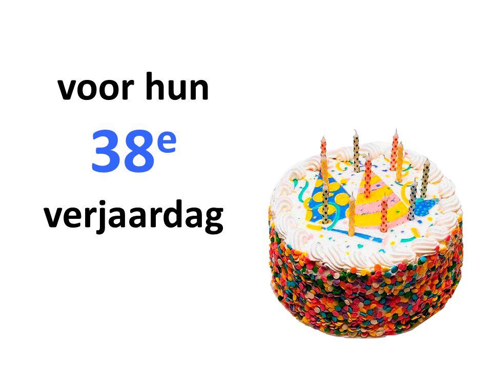 voor hun 38e verjaardag