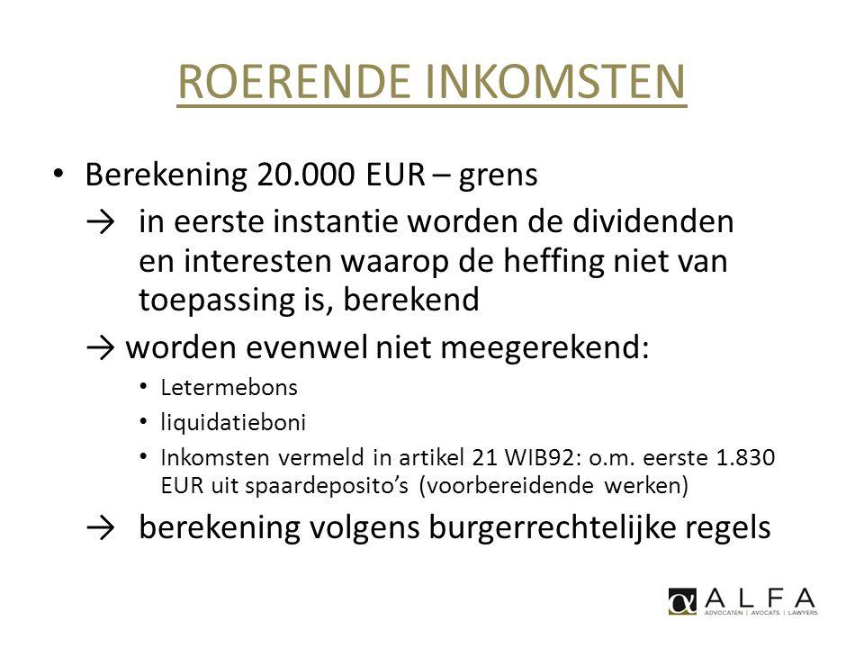 ROERENDE INKOMSTEN Berekening 20.000 EUR – grens
