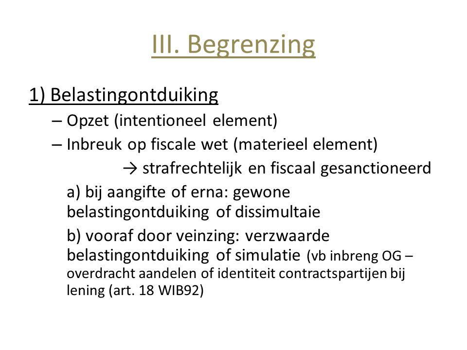 III. Begrenzing 1) Belastingontduiking Opzet (intentioneel element)
