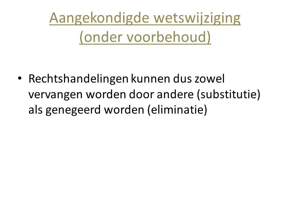 Aangekondigde wetswijziging (onder voorbehoud)