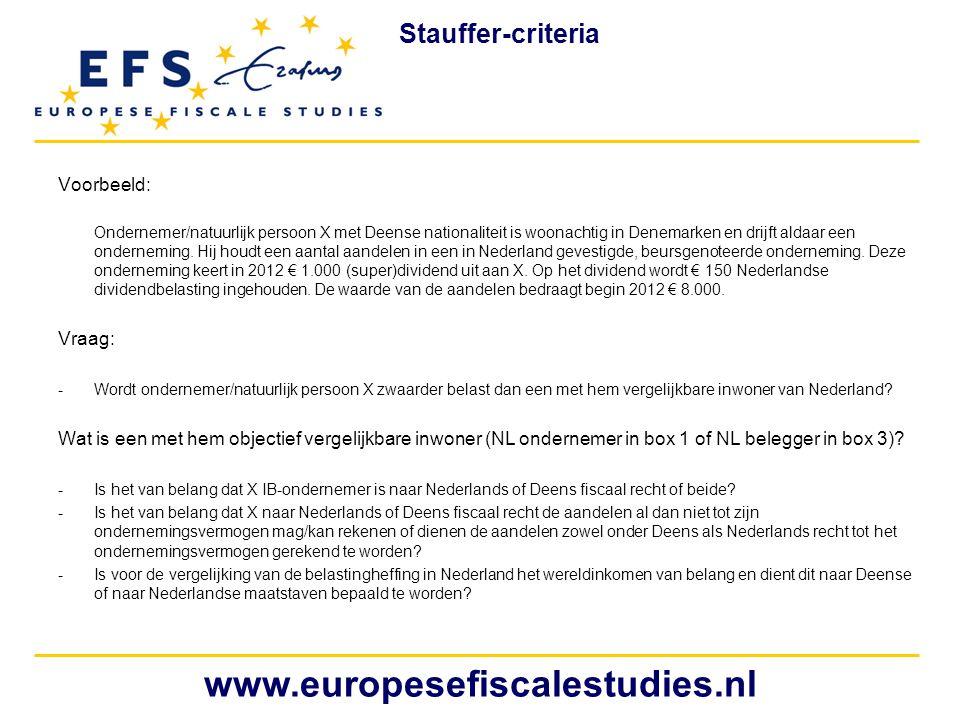 www.europesefiscalestudies.nl Stauffer-criteria Voorbeeld: Vraag: