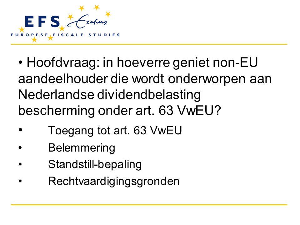 Hoofdvraag: in hoeverre geniet non-EU aandeelhouder die wordt onderworpen aan Nederlandse dividendbelasting bescherming onder art. 63 VwEU