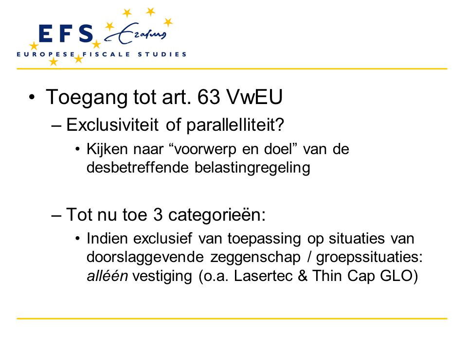 Toegang tot art. 63 VwEU Exclusiviteit of parallelliteit