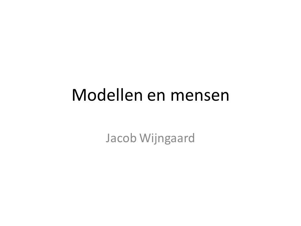 Modellen en mensen Jacob Wijngaard