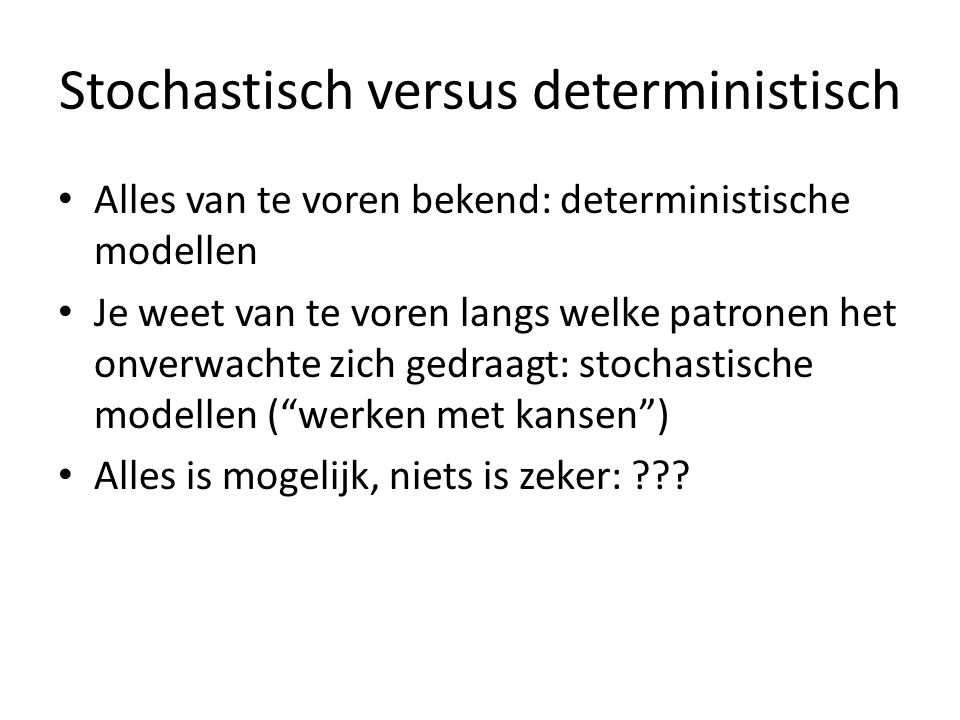 Stochastisch versus deterministisch
