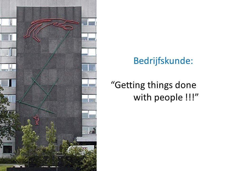 Bedrijfskunde: Getting things done with people !!!