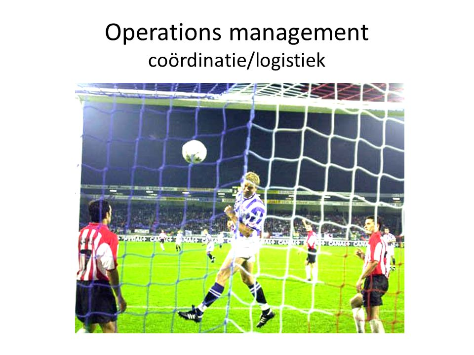 Operations management coördinatie/logistiek