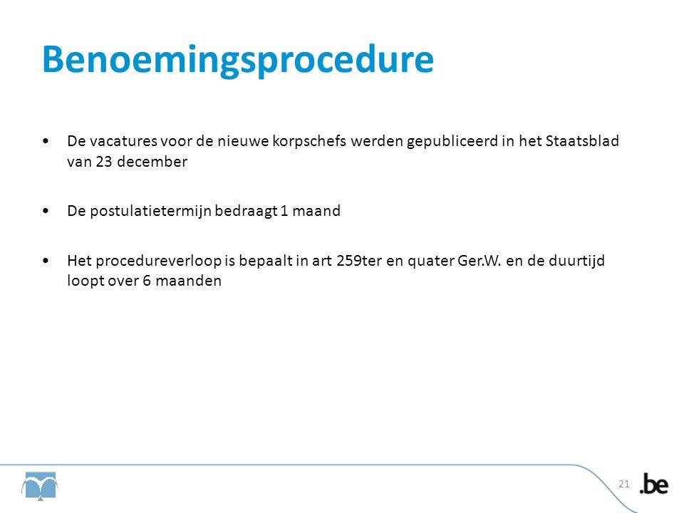 Benoemingsprocedure De vacatures voor de nieuwe korpschefs werden gepubliceerd in het Staatsblad van 23 december.