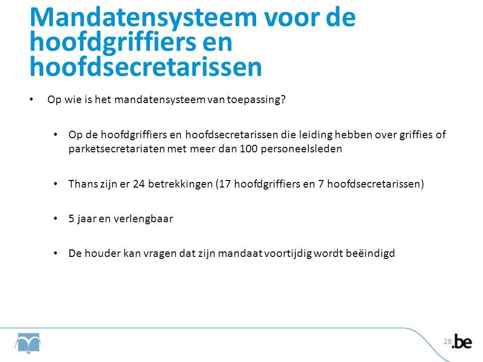 Mandatensysteem voor de hoofdgriffiers en hoofdsecretarissen