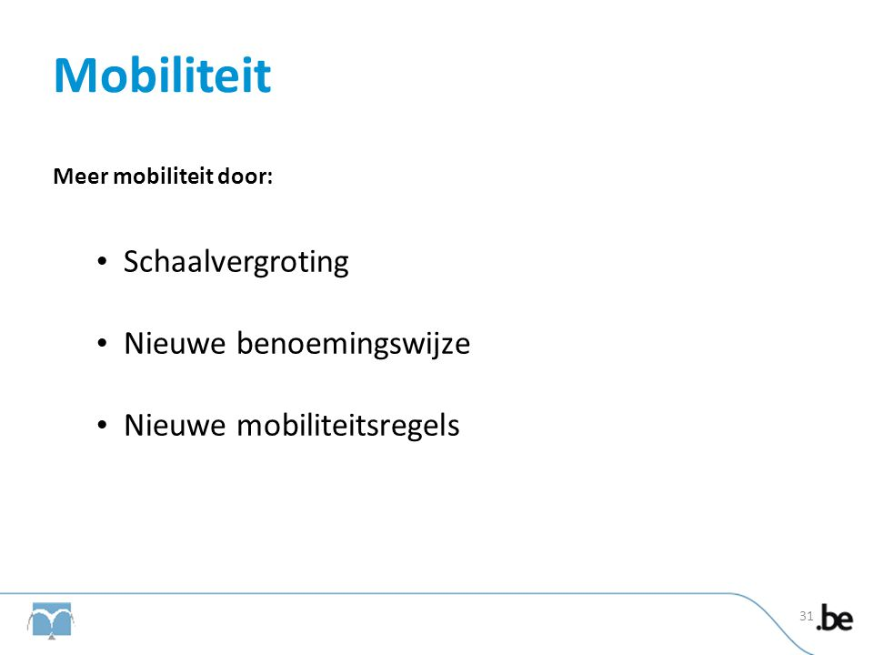 Mobiliteit Schaalvergroting Nieuwe benoemingswijze