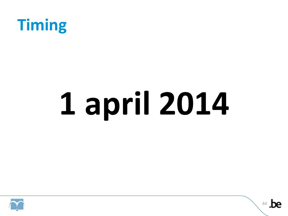 Timing 1 april 2014