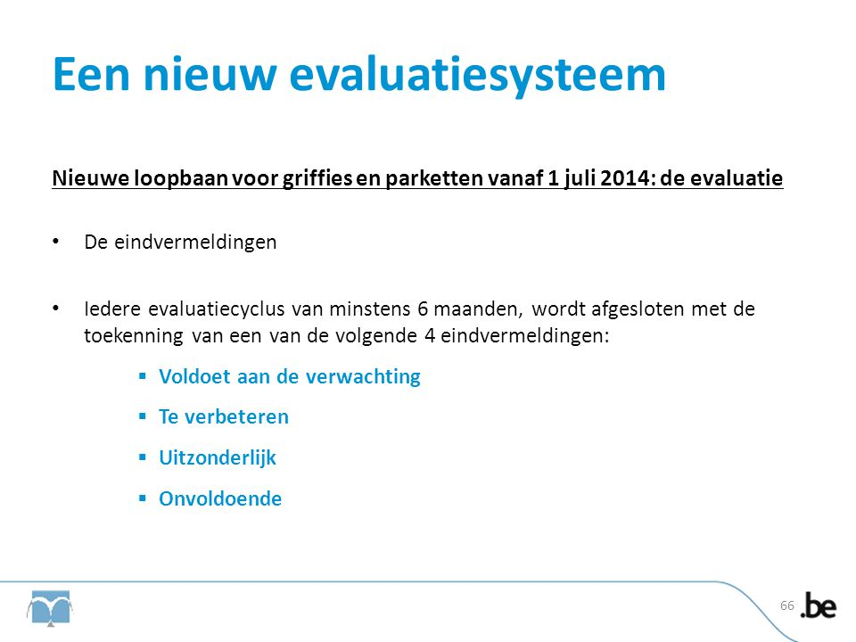 Een nieuw evaluatiesysteem