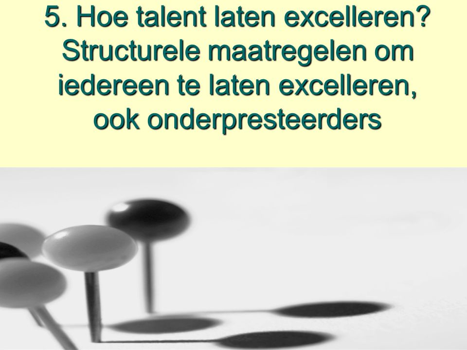 5. Hoe talent laten excelleren