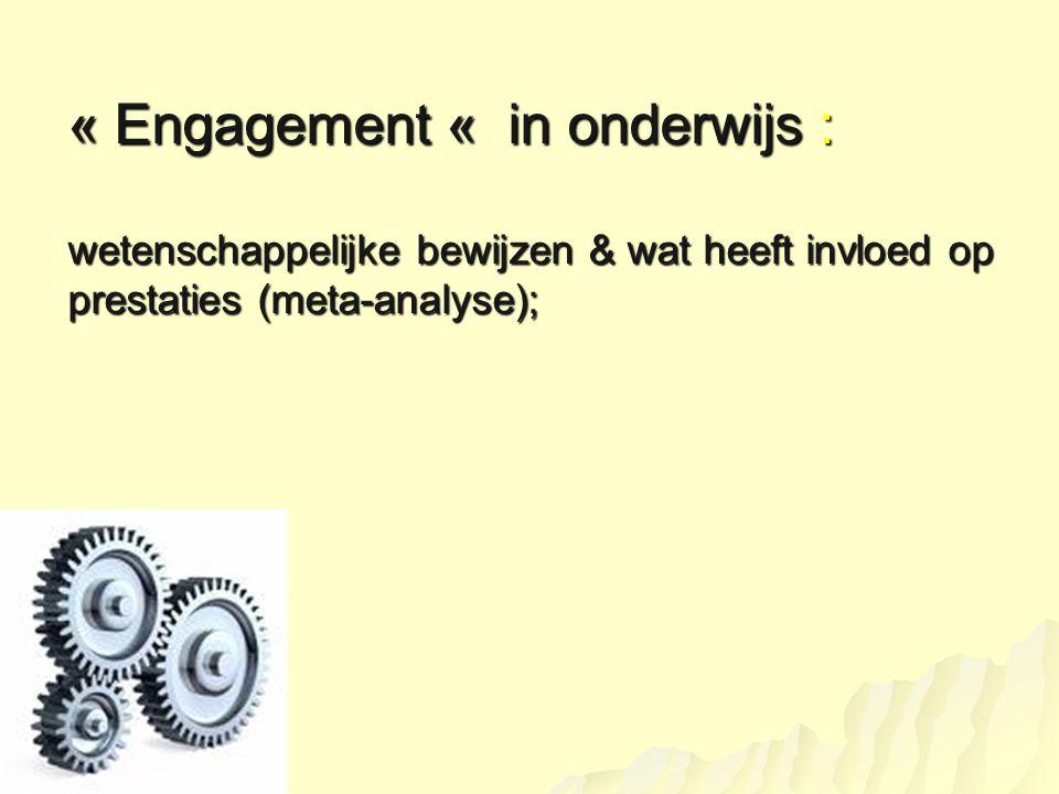 « Engagement « in onderwijs : wetenschappelijke bewijzen & wat heeft invloed op prestaties (meta-analyse);