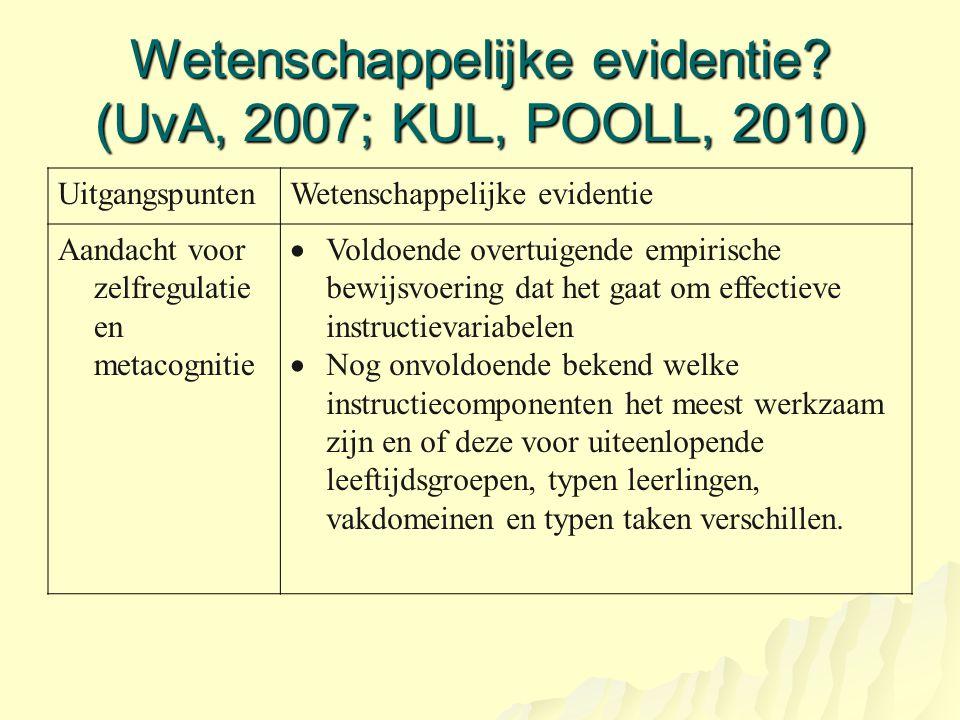Wetenschappelijke evidentie (UvA, 2007; KUL, POOLL, 2010)
