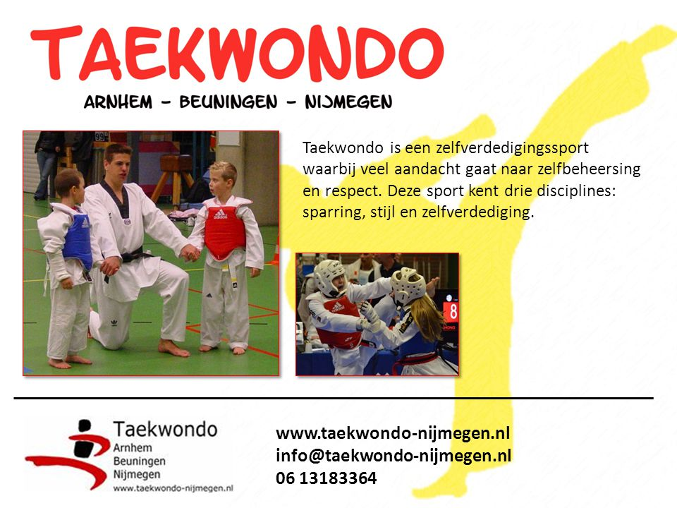 www.taekwondo-nijmegen.nl info@taekwondo-nijmegen.nl 06 13183364