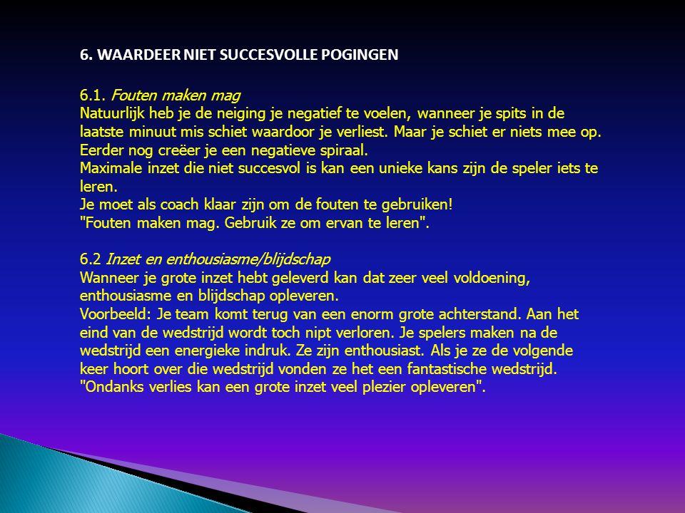 6. WAARDEER NIET SUCCESVOLLE POGINGEN