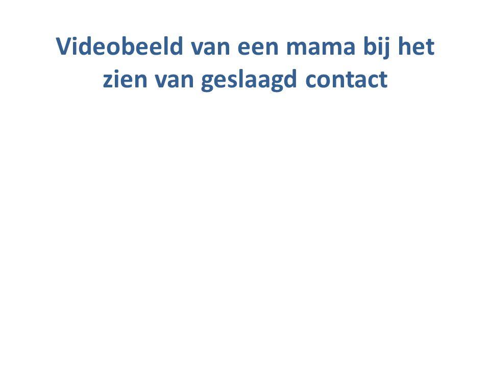Videobeeld van een mama bij het zien van geslaagd contact