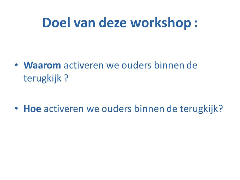 Doel van deze workshop :