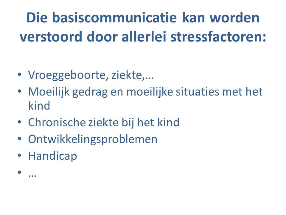 Die basiscommunicatie kan worden verstoord door allerlei stressfactoren: