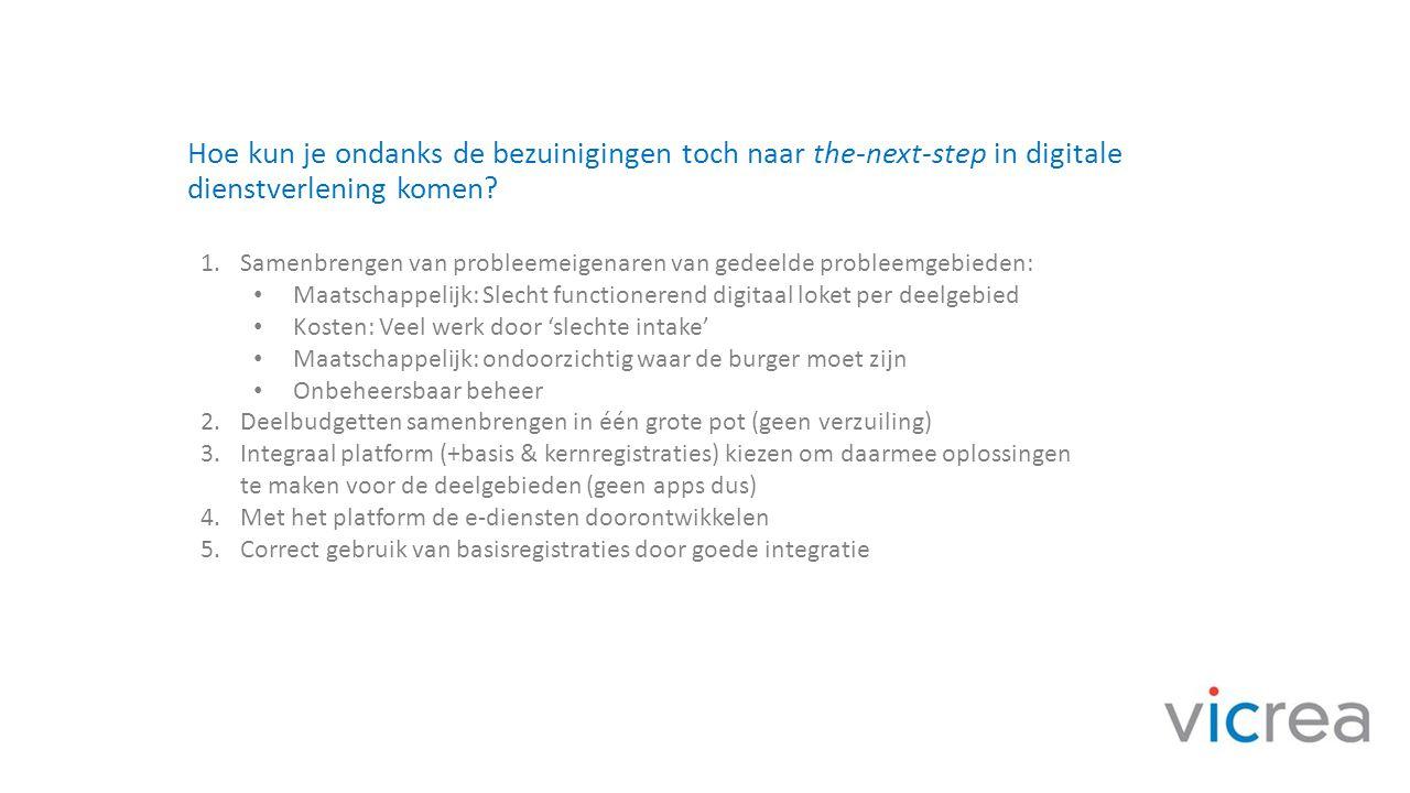 Hoe kun je ondanks de bezuinigingen toch naar the-next-step in digitale dienstverlening komen