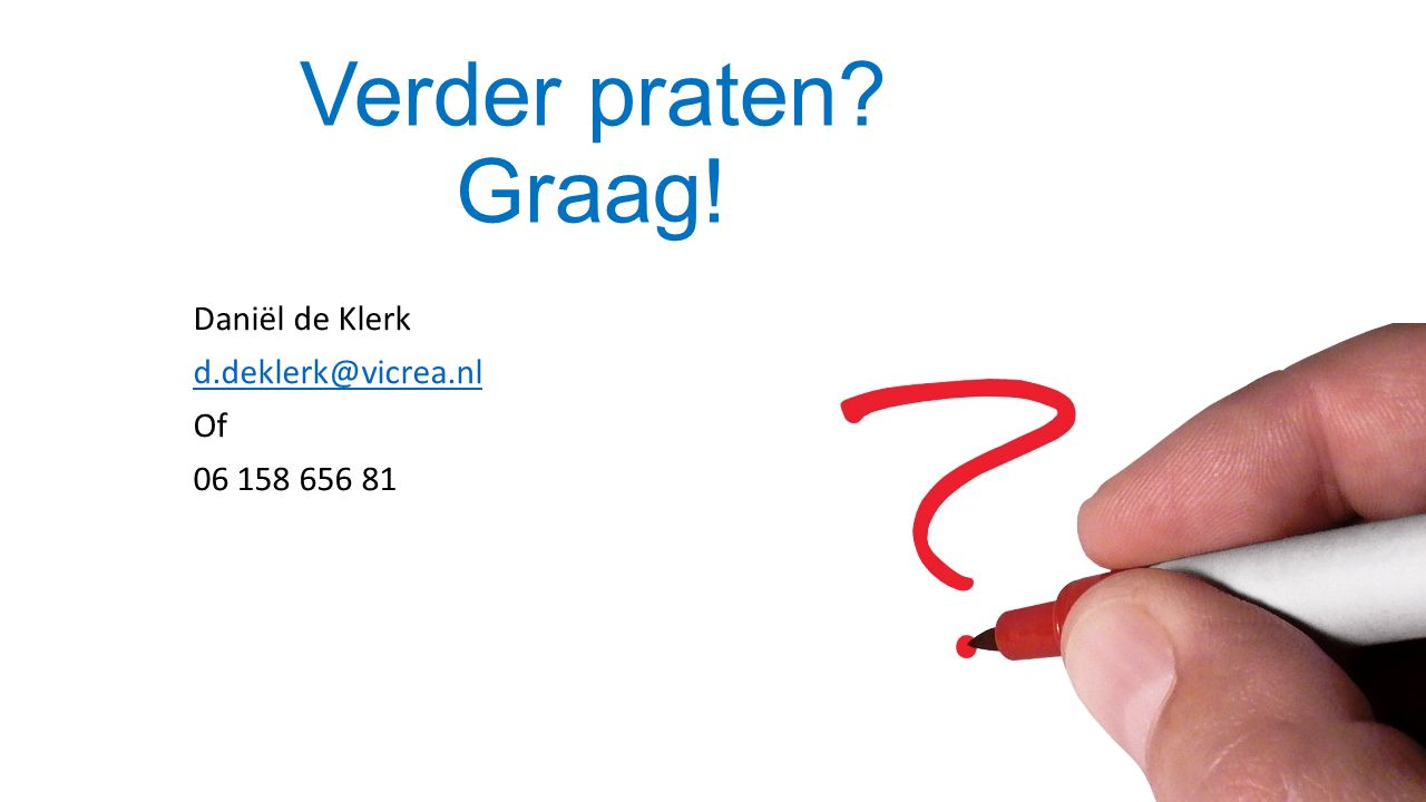 Daniël de Klerk d.deklerk@vicrea.nl Of 06 158 656 81