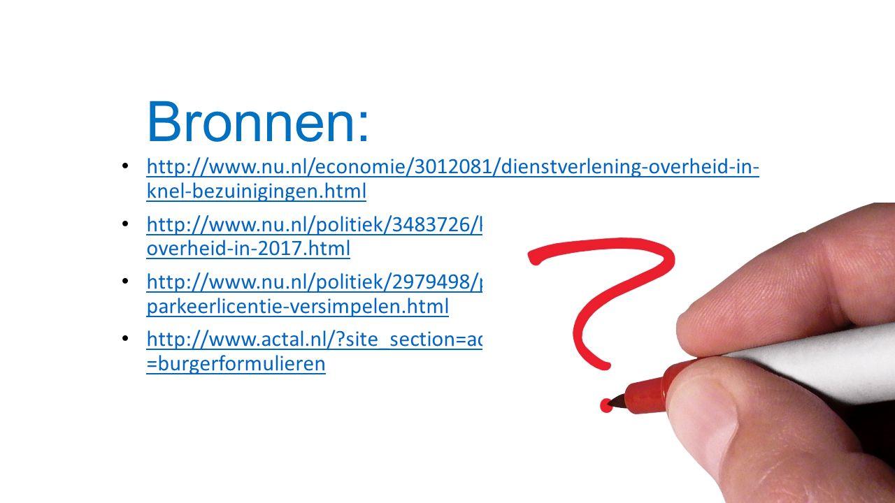 Bronnen: http://www.nu.nl/economie/3012081/dienstverlening-overheid-in- knel-bezuinigingen.html.
