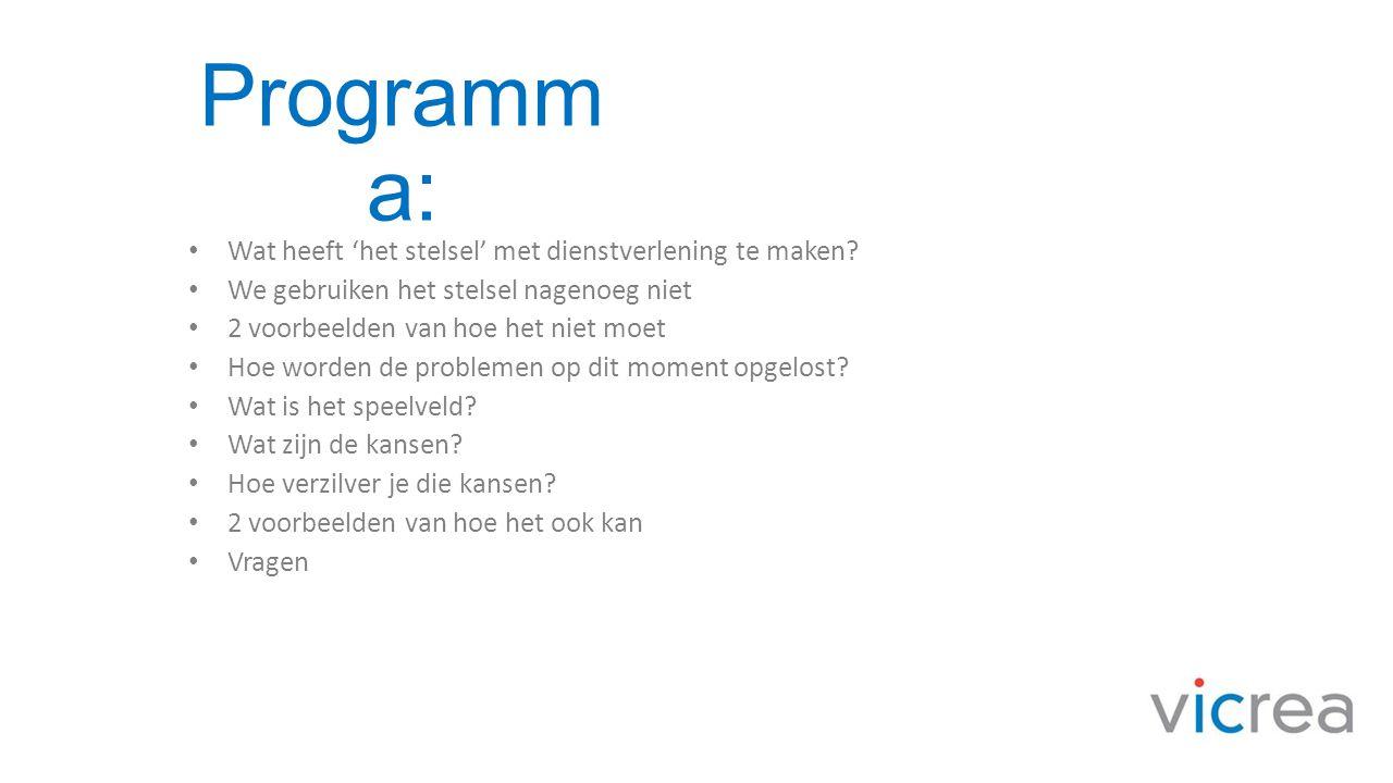 Programma: Wat heeft 'het stelsel' met dienstverlening te maken