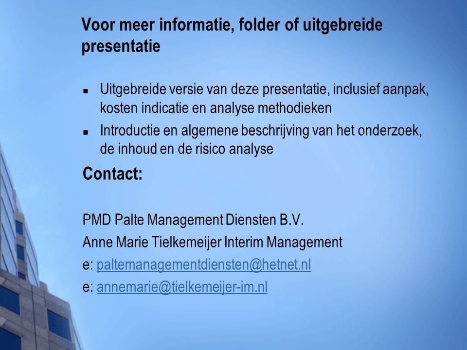 Voor meer informatie, folder of uitgebreide presentatie