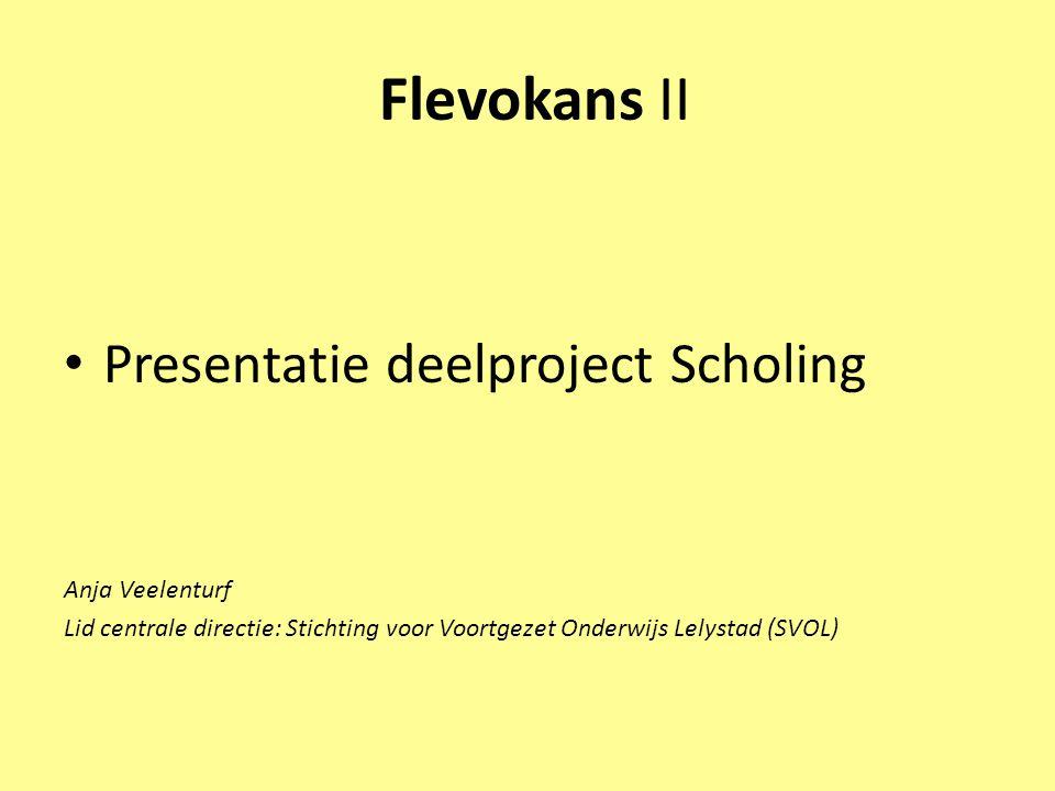 Flevokans II Presentatie deelproject Scholing Anja Veelenturf