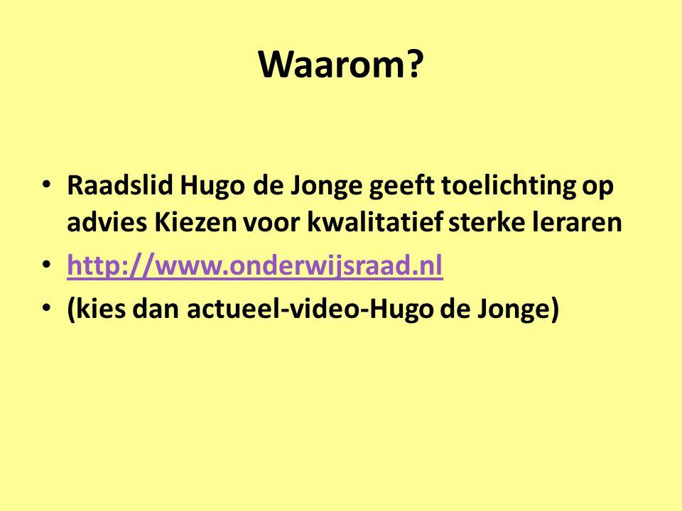 Waarom Raadslid Hugo de Jonge geeft toelichting op advies Kiezen voor kwalitatief sterke leraren. http://www.onderwijsraad.nl.