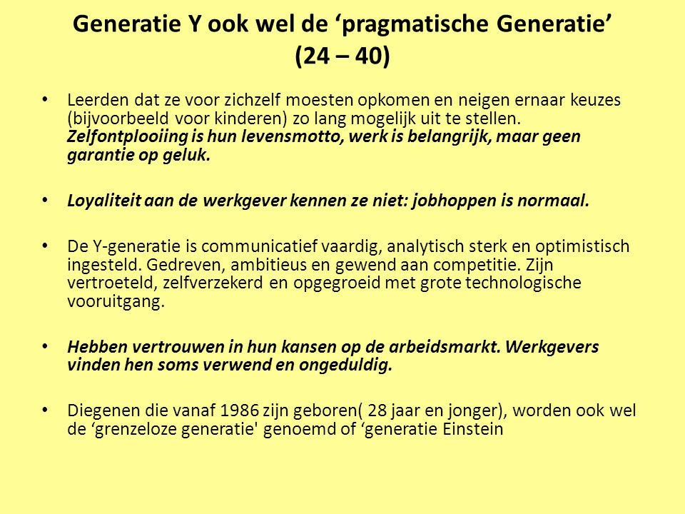 Generatie Y ook wel de 'pragmatische Generatie' (24 – 40)