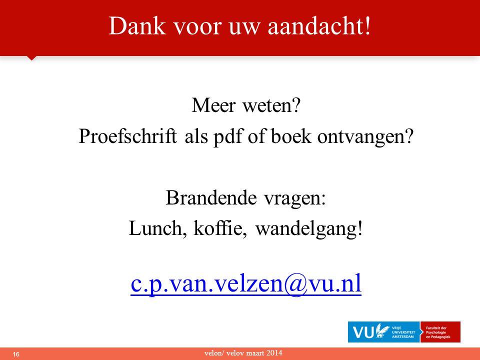 Dank voor uw aandacht! c.p.van.velzen@vu.nl Meer weten