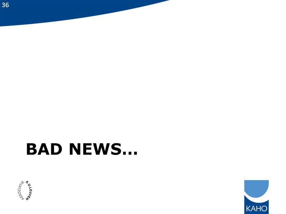 Bad news…