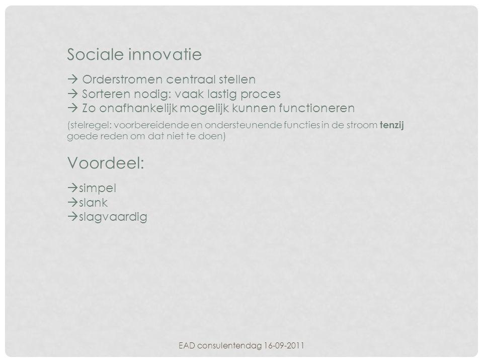 Sociale innovatie Voordeel: Orderstromen centraal stellen