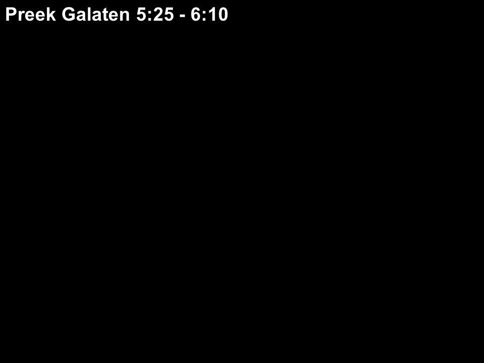Preek Galaten 5:25 - 6:10