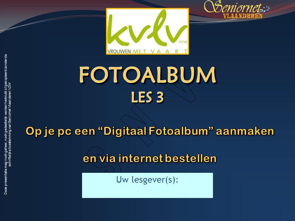 Op je pc een Digitaal Fotoalbum aanmaken en via internet bestellen