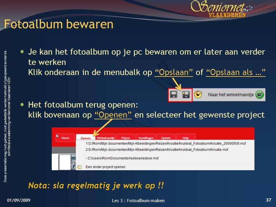 LES 3: FotoAlbum maken 1/09/2009. Fotoalbum bewaren.