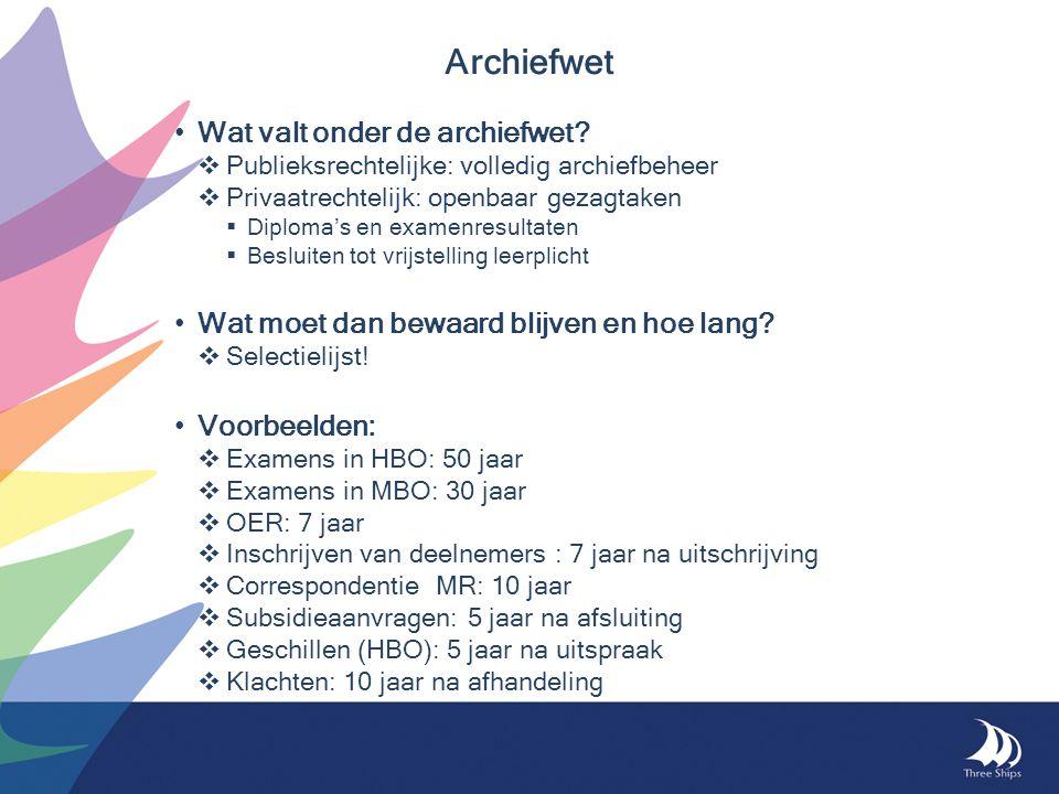Archiefwet Wat valt onder de archiefwet