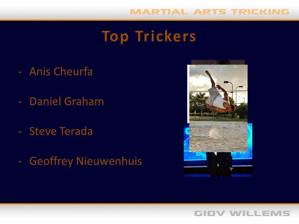 Top Trickers Anis Cheurfa Daniel Graham Steve Terada